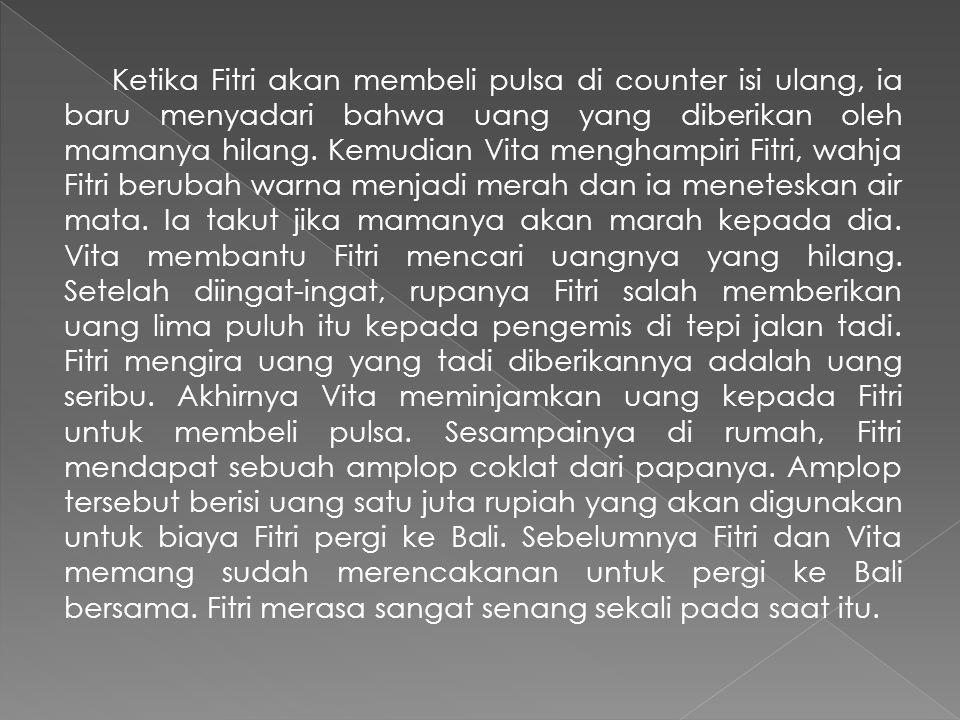  Tokoh : a.Fitri b. Vita  Penokohan : a.