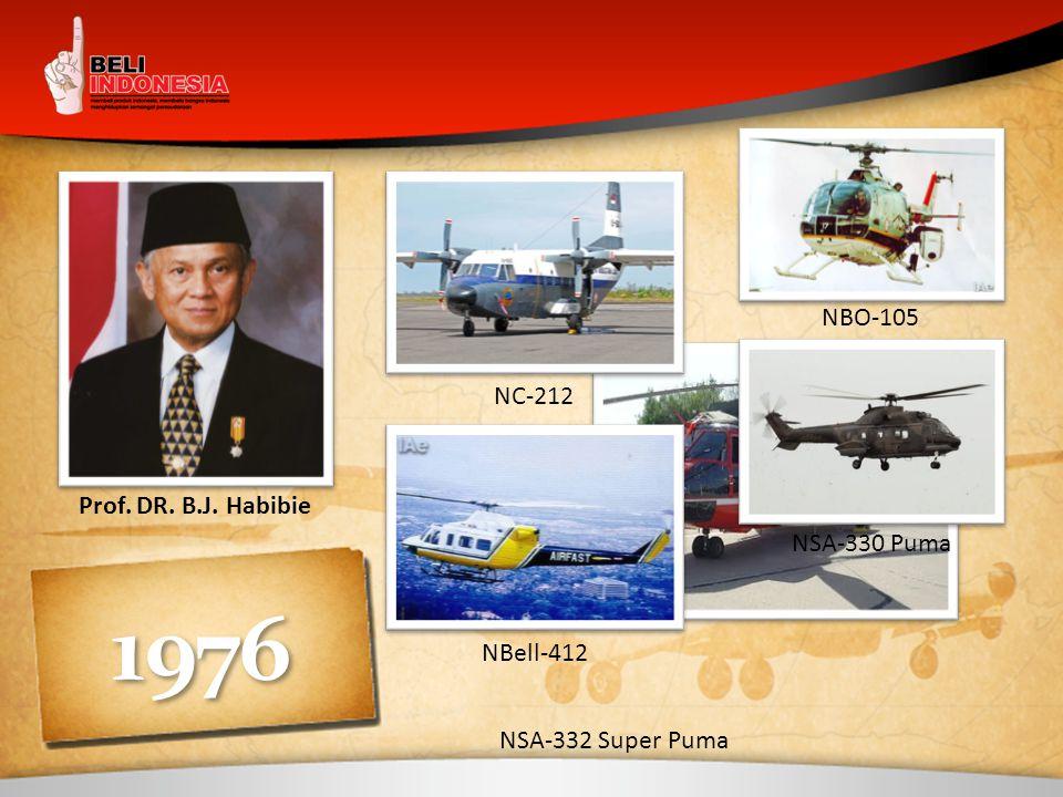 1976 Prof. DR. B.J. Habibie NC-212 NBO-105 NBell-412 NSA-330 Puma NSA-332 Super Puma