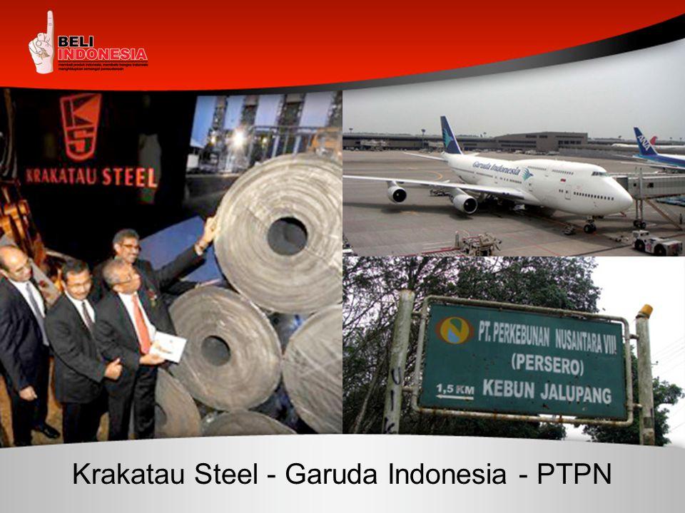 Krakatau Steel - Garuda Indonesia - PTPN