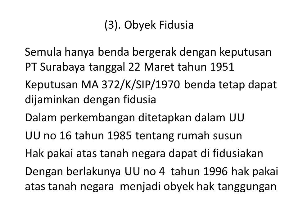 (4).Ciri-ciri Fidusia a. Accesoire b. Sebagai jaminan pelunasan hutang c.