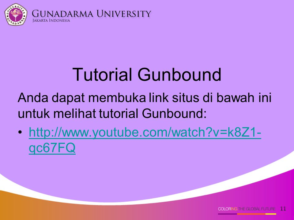 Tutorial Gunbound Anda dapat membuka link situs di bawah ini untuk melihat tutorial Gunbound: •http://www.youtube.com/watch v=k8Z1- qc67FQhttp://www.youtube.com/watch v=k8Z1- qc67FQ 11