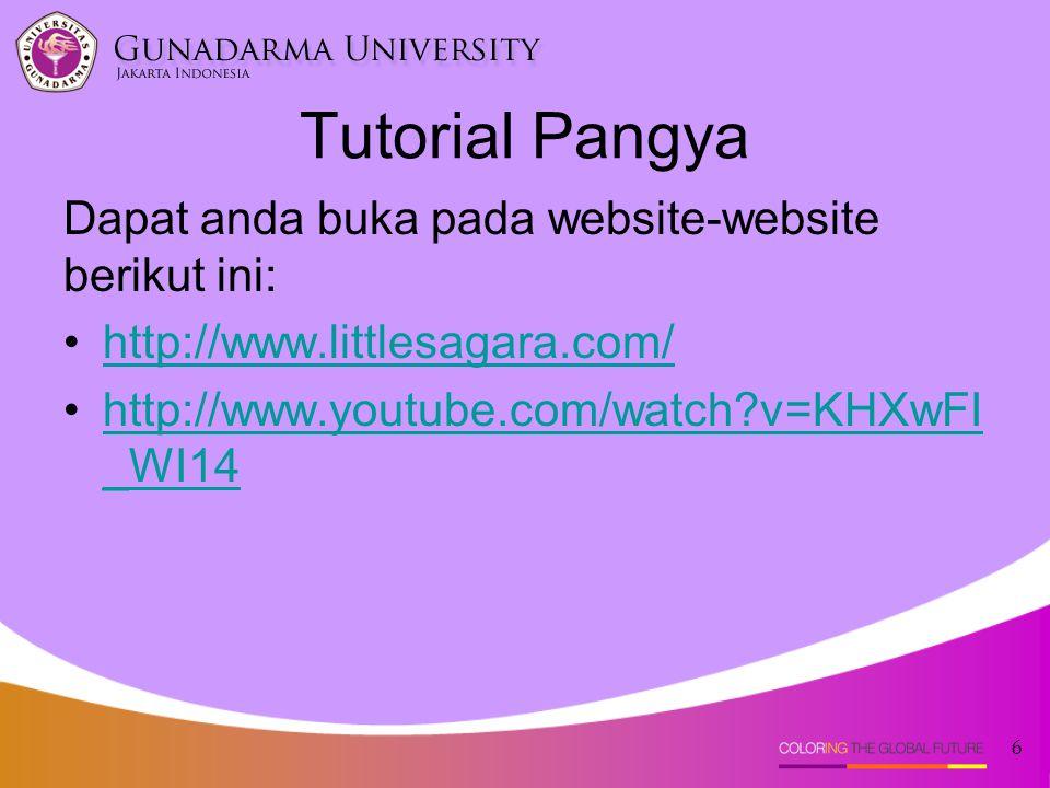 Tutorial Pangya Dapat anda buka pada website-website berikut ini: •http://www.littlesagara.com/http://www.littlesagara.com/ •http://www.youtube.com/watch?v=KHXwFI _WI14http://www.youtube.com/watch?v=KHXwFI _WI14 6