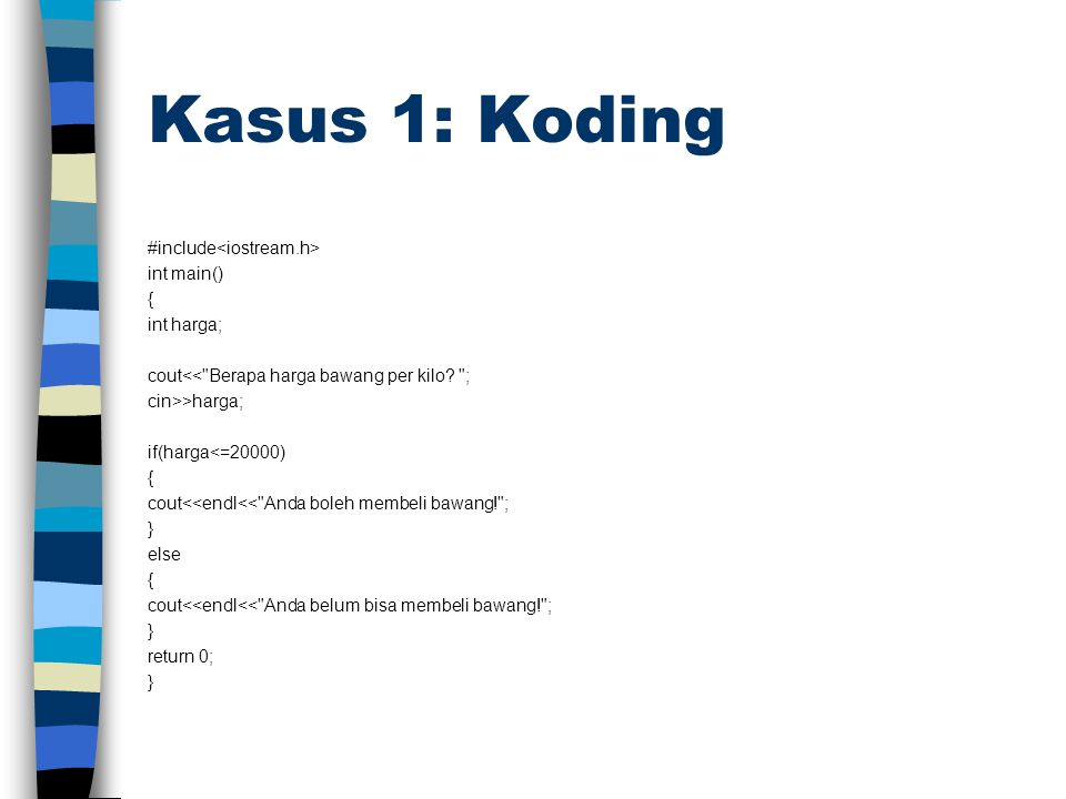 Kasus 1: Koding #include int main() { int harga; cout<<