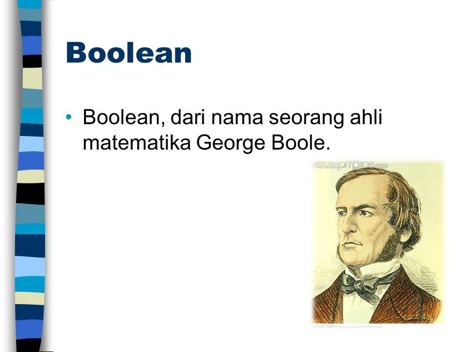 Mendeklarasikan Tipe Boolean •Contoh deklarasi: boolean flag, x, answer; •Contoh penggunaan: flag = 16 > 15; x = 8.5 <= 8.2; answer = --12 < 4;