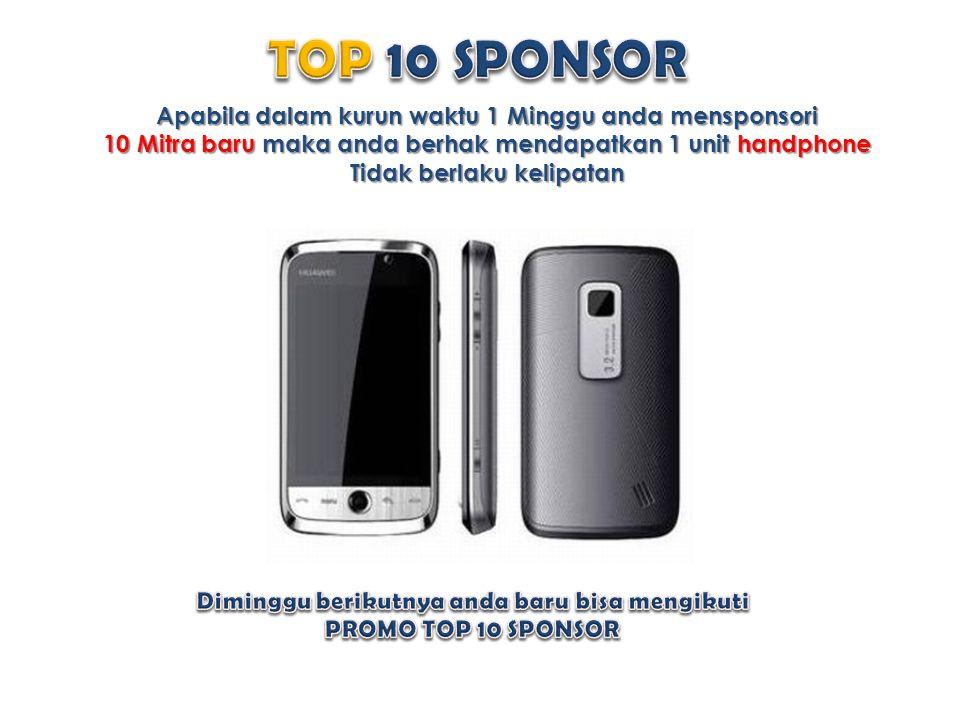 Apabila dalam kurun waktu 1 Minggu anda mensponsori 10 Mitra baru maka anda berhak mendapatkan 1 unit handphone Tidak berlaku kelipatan