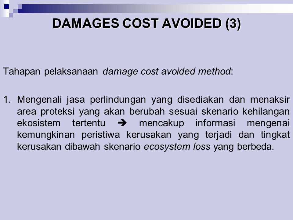 DAMAGES COST AVOIDED (3) Tahapan pelaksanaan damage cost avoided method: 1.Mengenali jasa perlindungan yang disediakan dan menaksir area proteksi yang