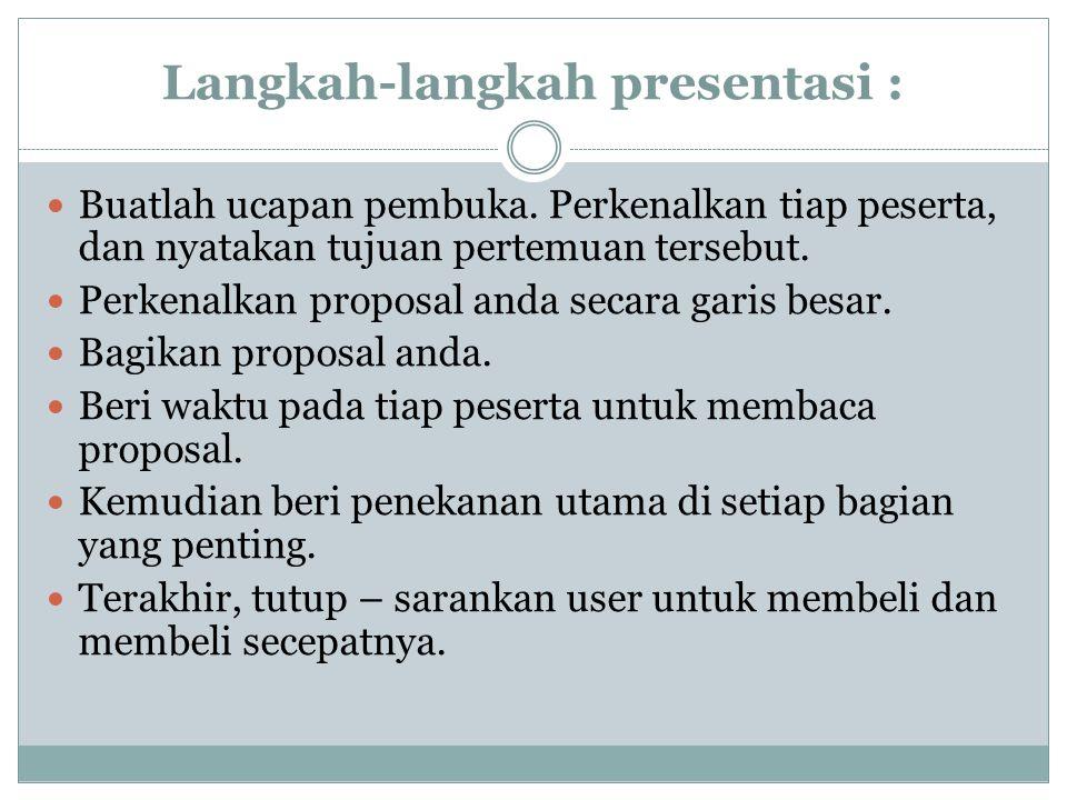Langkah-langkah presentasi :  Buatlah ucapan pembuka.