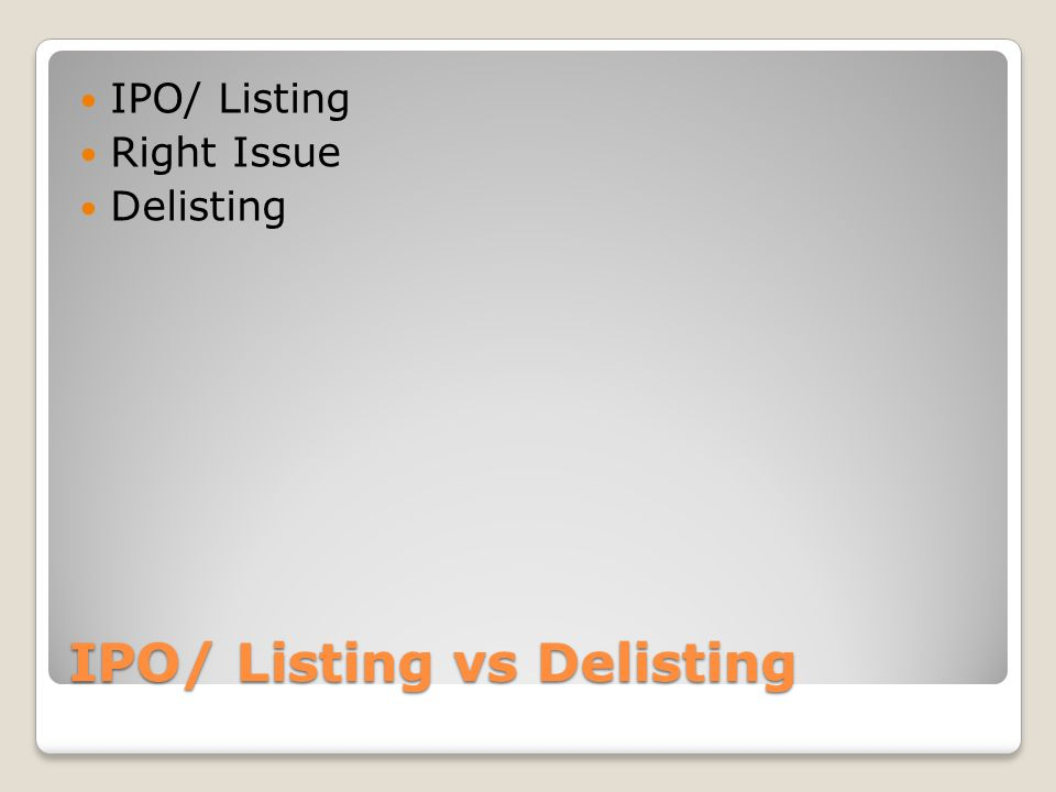 IPO/ Listing vs Delisting  IPO/ Listing  Right Issue  Delisting
