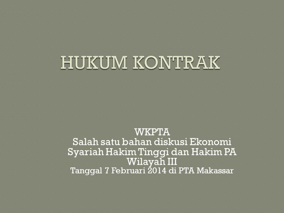 WKPTA Salah satu bahan diskusi Ekonomi Syariah Hakim Tinggi dan Hakim PA Wilayah III Tanggal 7 Februari 2014 di PTA Makassar