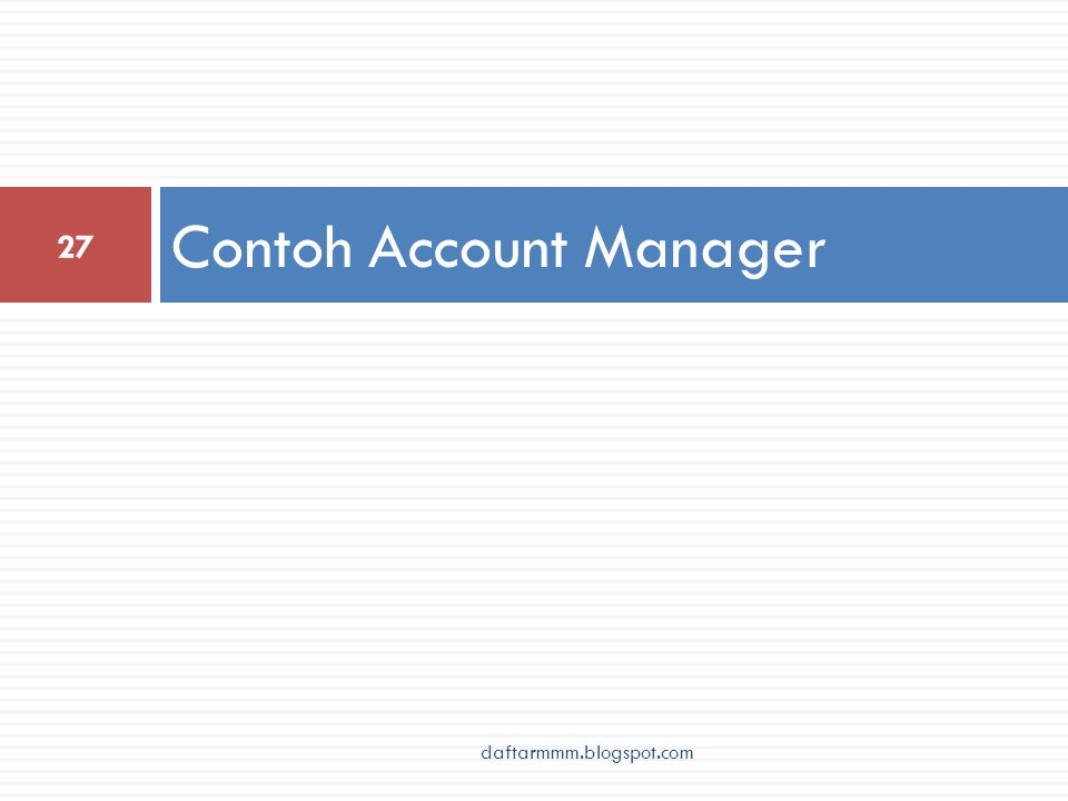 Contoh Account Manager 27 daftarmmm.blogspot.com