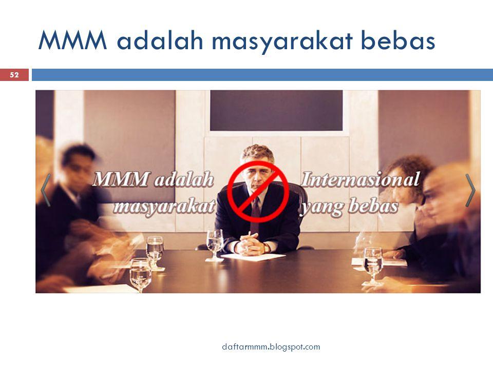 MMM adalah masyarakat bebas 52 daftarmmm.blogspot.com