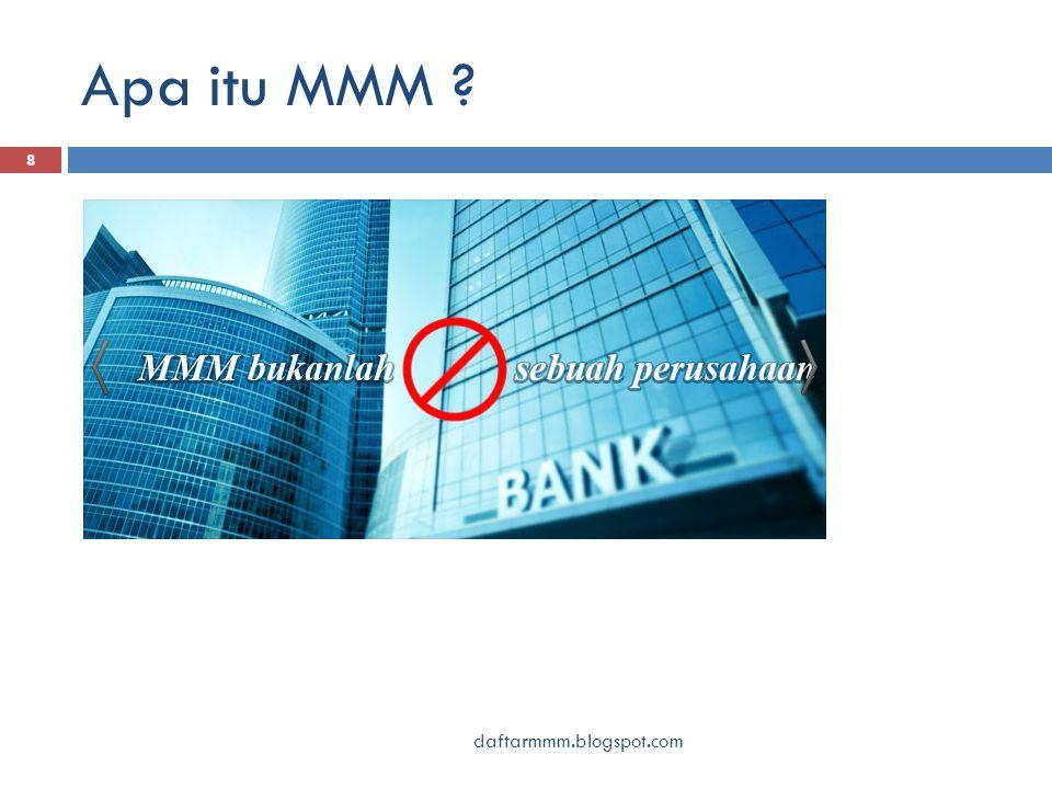 Apa itu MMM .49  MMM tidak mengumpulkan uang Anda .