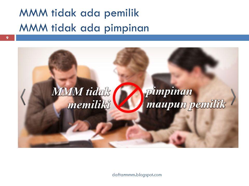 MMM tidak ada pemilik MMM tidak ada pimpinan 9 daftarmmm.blogspot.com