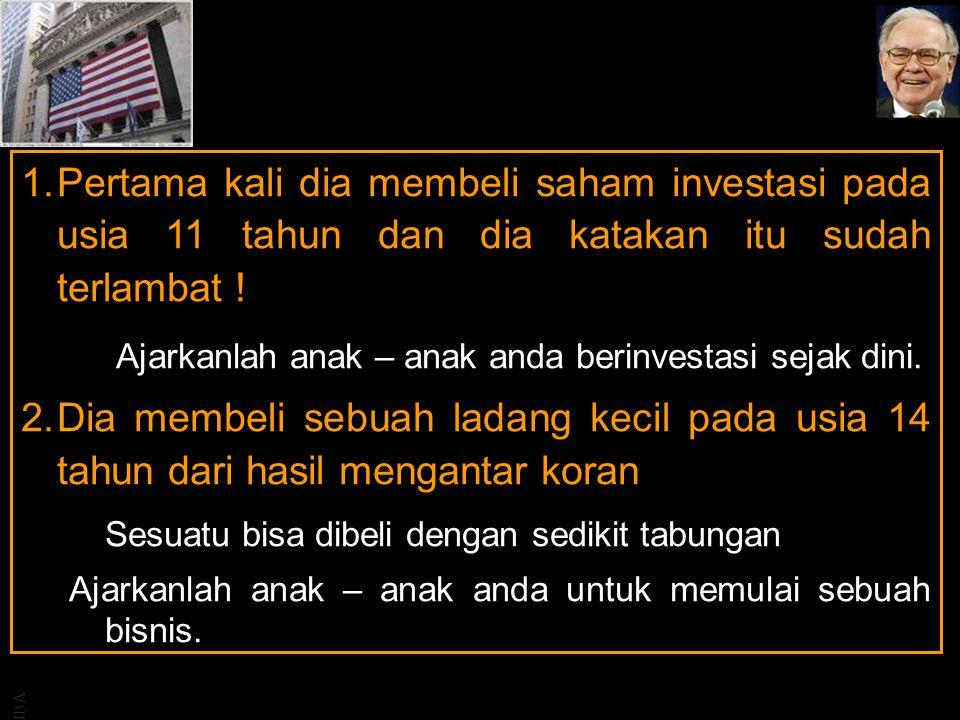 JBA 1.Pertama kali dia membeli saham investasi pada usia 11 tahun dan dia katakan itu sudah terlambat ! Ajarkanlah anak – anak anda berinvestasi sejak