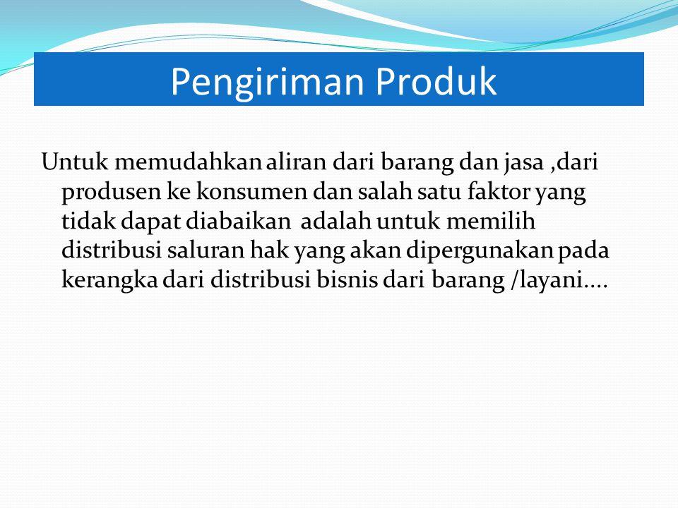 Pengiriman barang yang baik Kondisi dari kebutuhan pengiriman barang meliputi ketetapan pada implementasi dari kiriman barang yang dihubungkan dengan: 1.