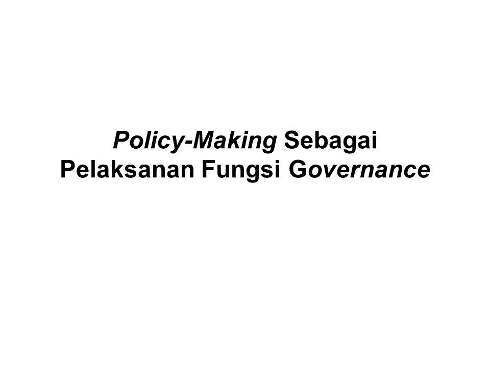 Policy-Making Sebagai Pelaksanan Fungsi Governance