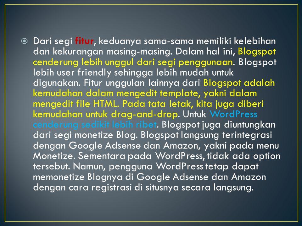  Untuk custom domain (domain berbayar), Blogspot lebih unggul dari segi biaya.