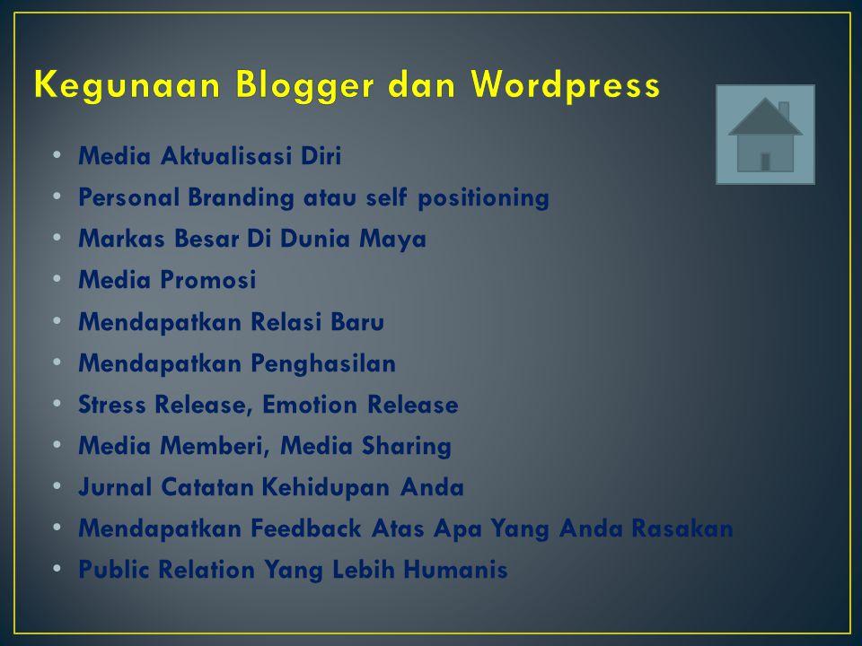 • Kegunaan Blogger dan Wordpress.Kegunaan Blogger dan Wordpress.