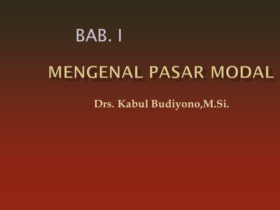 Drs. Kabul Budiyono,M.Si. BAB. I