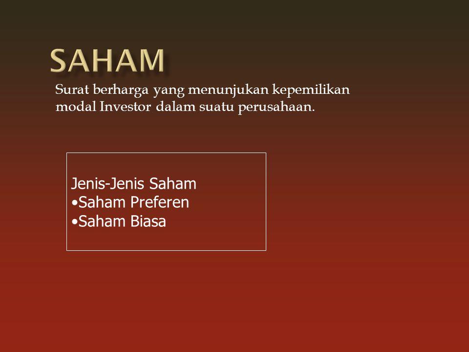 oranga yang memiliki dana lebih untuk diinvestasikan kedalam pembelian saha atau obligasi