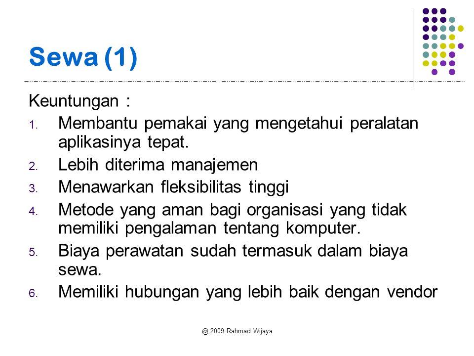 @ 2009 Rahmad Wijaya Sewa (2) Kerugian : 1.Pemakaian sekitar 5 tahun, merupakan metode yang mahal.