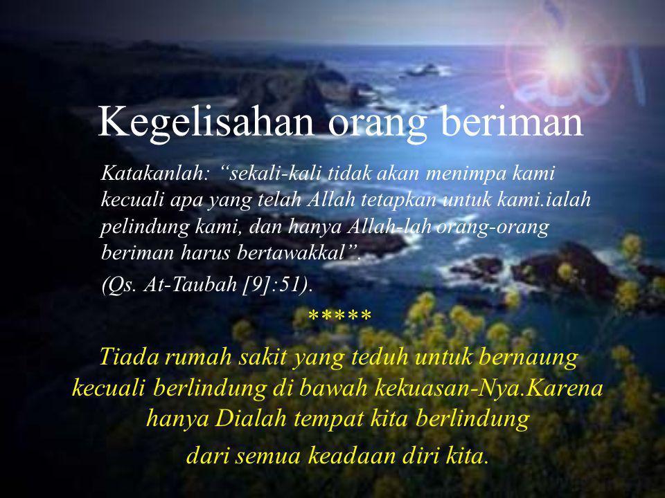 Meredam Gelisah Hati Wahai manusia, bersikap tenanglah kalian, karena kebaikan itu tak pernah ada dalam ketergesa-gesaan (Hr.