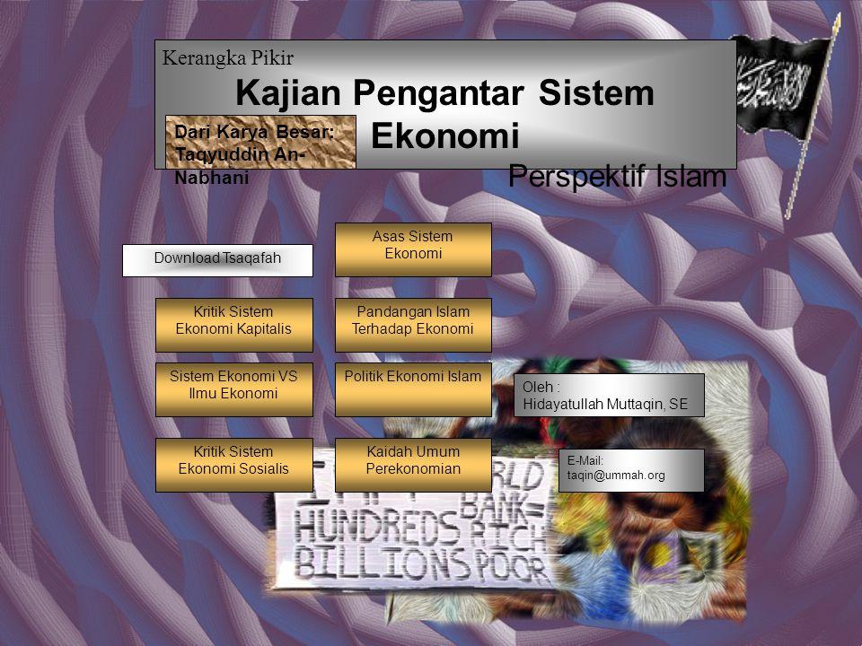 Kapitalisme Tidak Membedakan Pembahasan Ilmu Ekonomi dg Sistem Ekonomi Ilmu EkonomiSistem Ekonomi Produksi Barang, Qualitas, & Sarananya Berkaitan dg Pengadaan Barang & Jasa Sebagai Alat Pemuas Kebutuhan Distribusi Kekayaan, Kepemilikan, Cara Memperoleh Harta, Mengembangkannya, Membelanjakannya Seharusnya Dibedakan Sangat Dipengaruhi Oleh Pandangan Hidup/ Ideologi Bersifat Universal Karena Kemampuan Produksi Ditentukan oleh Penguasaan Sains & Teknologi Tidak Netral