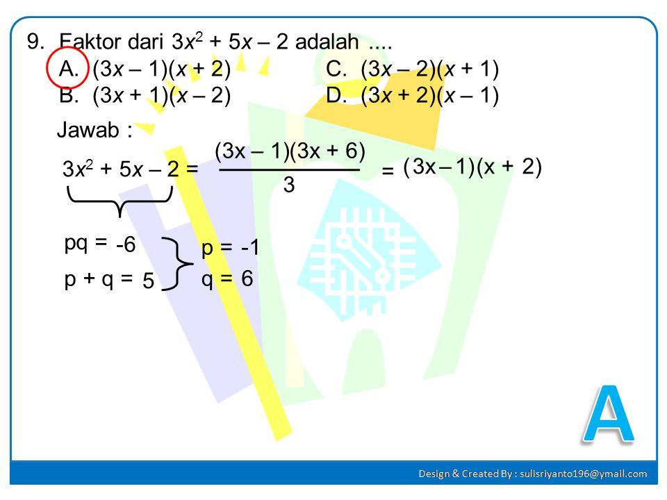 Jumlah bilangan kelipatan 6 antara 100 dan 250 adalah.... A.4.176C. 4.350 B.4.248D. 4.550 8. Jawab : Bilangan kelipatan 6 adalah : 102,108,114,.....,