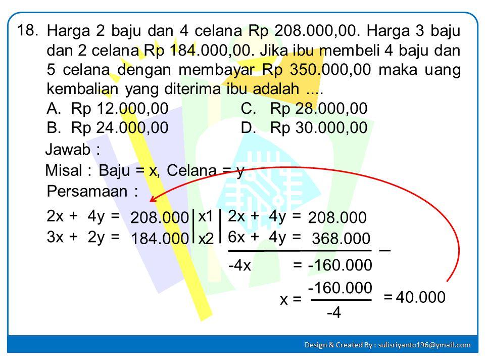 Perhatikan gambar ! Persamaan garis h adalah.... 17. A.y =y = + 2 B.y =y = + 1 C.y = -x + 2 D.y = x + 1 x y O 2 2 1 Jawab : mg = h. g Karena tegak lur
