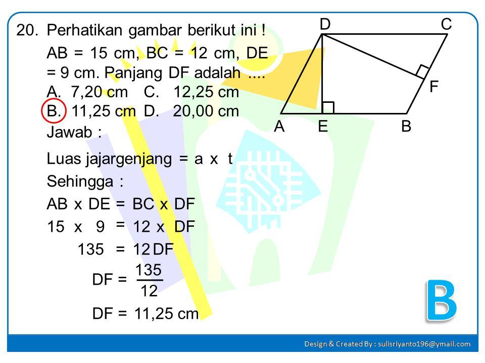 Panjang sisi sejajar sebuah trapesium siku-siku adalah 12 cm dan 9 cm. Jika tinggi trapesium adalah 4 cm, keliling trapesium adalah.... A.25 cmC. 30 c