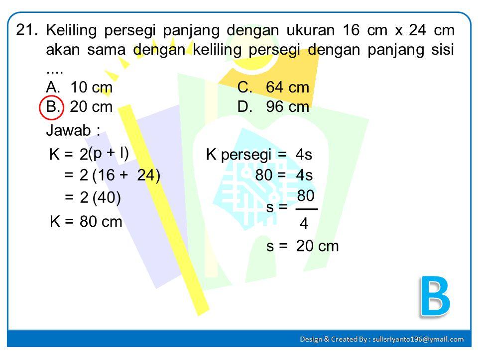Perhatikan gambar berikut ini !20. Jawab : AB = 15 cm, BC = 12 cm, DE = 9 cm. Panjang DF adalah.... A.7,20 cmC. 12,25 cm B.11,25 cmD. 20,00 cm AB DC E