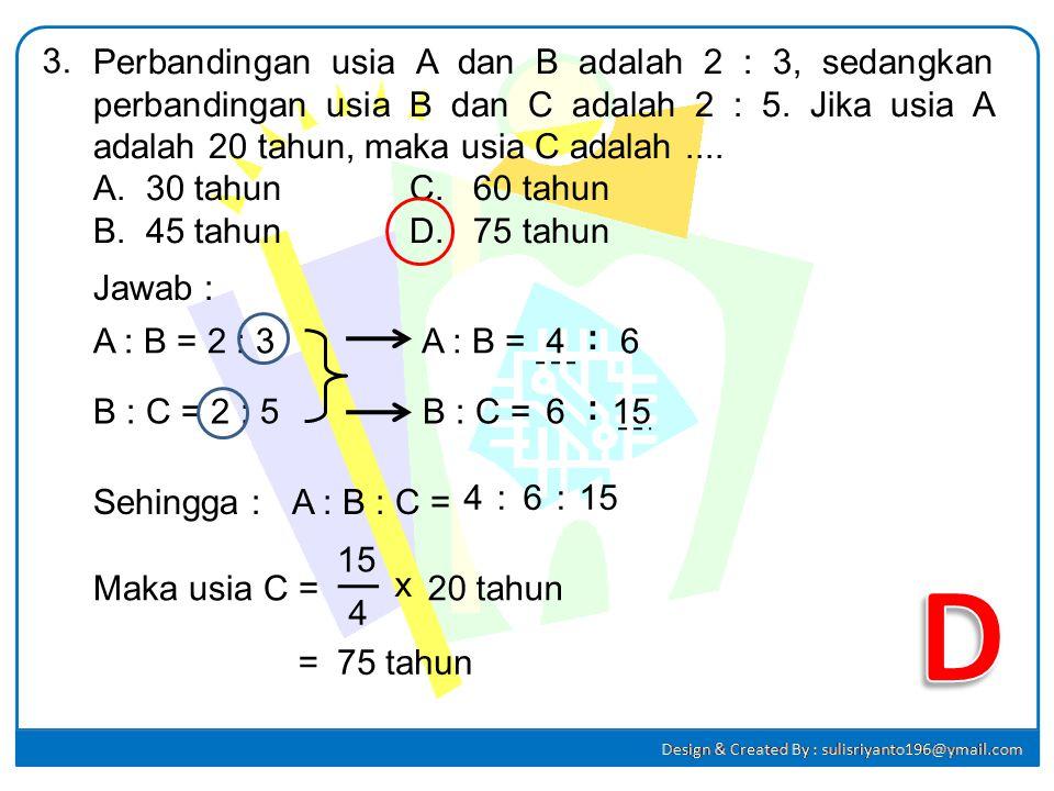 2.Hasil dari:x–adalah.... A. B. C. D. Jawab : :x– = :x – = xx – = – = – =