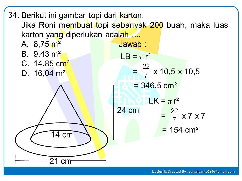 33. Untuk membuat 3 buah kerangka kubus dengan panjang rusuk 4 cm, diperlukan kawat sepanjang.... A.48 cmC. 96 cm B.72 cmD. 144 cm Jawab : Panjang rus