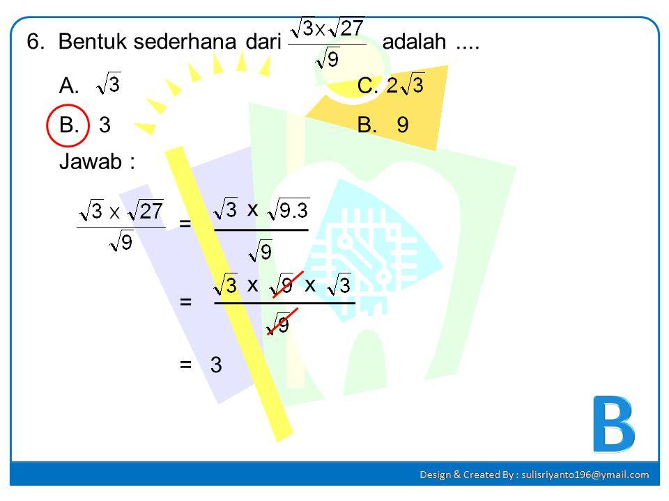 Hasil dari 24 x 90 dapat dinyatakan dalam bentuk pangkat, yaitu.... A.2 2 x 3 3 x 5 4 C. 2 4 x 3 3 x 5 B.2 3 x 3 3 x 5 2 D. 2 5 x 3 2 x 5 5. Jawab : 2