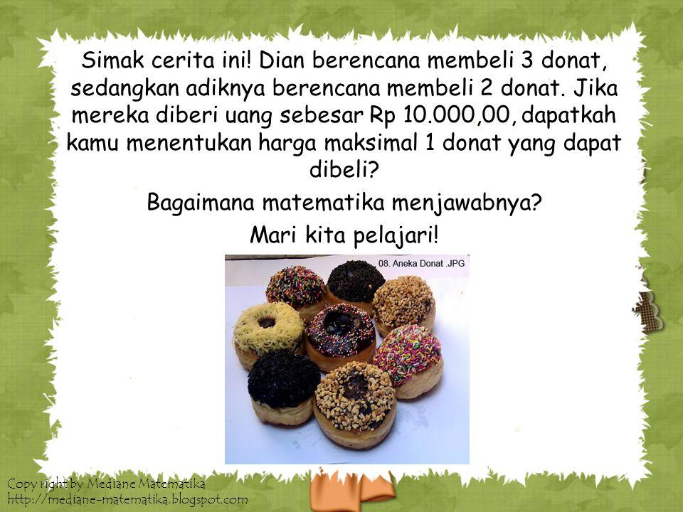 Copy right by Mediane Matematika http://mediane-matematika.blogspot.com Penyelesaian Persamaan Linear Satu Variabel Tentukan himpunan penyelesaian dari 2x + 3 = 11.