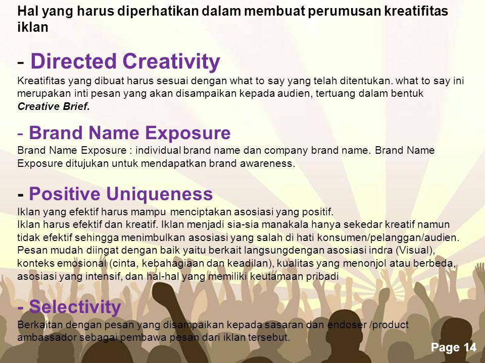 Free Powerpoint Templates Page 14 Hal yang harus diperhatikan dalam membuat perumusan kreatifitas iklan - Directed Creativity Kreatifitas yang dibuat
