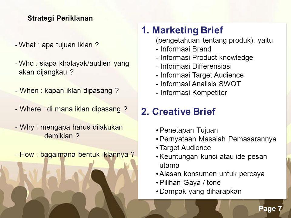 Free Powerpoint Templates Page 7 Strategi Periklanan -What : apa tujuan iklan ? -Who : siapa khalayak/audien yang akan dijangkau ? - When : kapan ikla