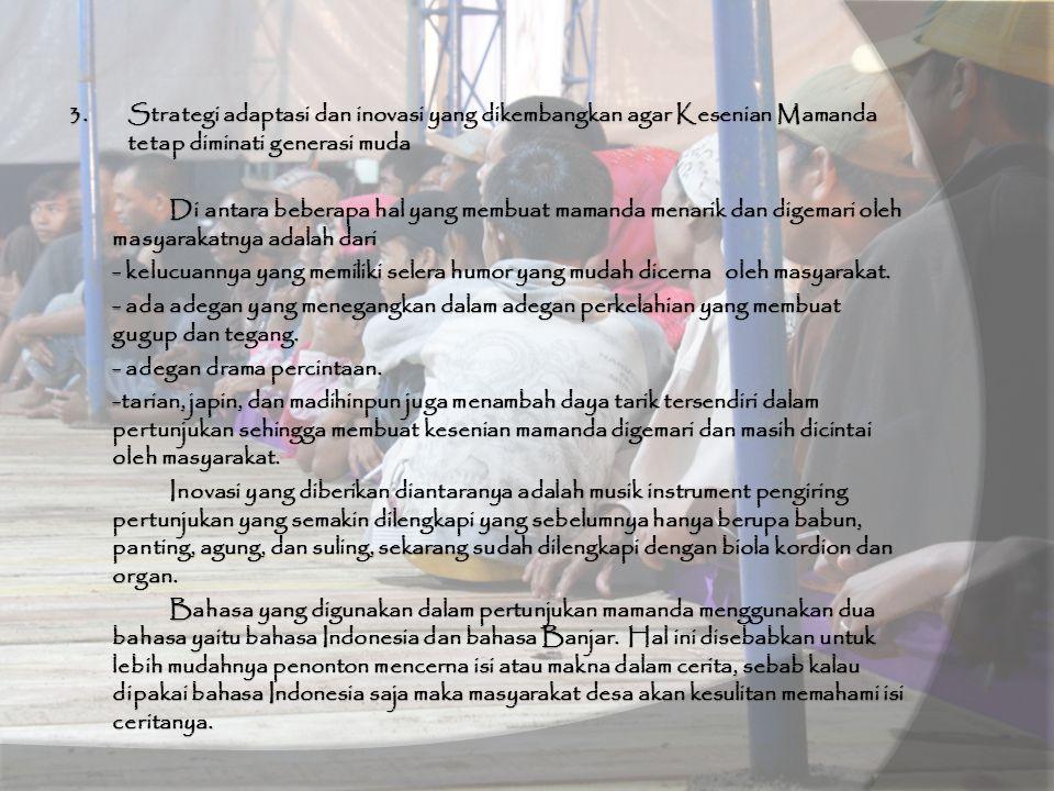 Asal usul mamanda di desa Karang Jawa Kabupaten Hulu Sungai Selatan adalah pengaruh dari kesenian Riau yang dibawa ke Kandangan sekitar tahun 1930an p