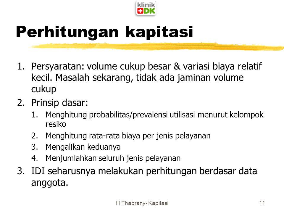 Perhitungan kapitasi 1.Persyaratan: volume cukup besar & variasi biaya relatif kecil. Masalah sekarang, tidak ada jaminan volume cukup 2.Prinsip dasar