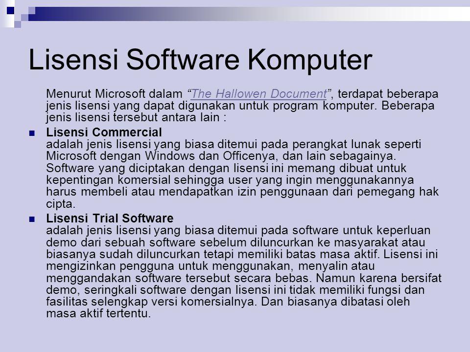 Lisensi Software Komputer Menurut Microsoft dalam The Hallowen Document , terdapat beberapa jenis lisensi yang dapat digunakan untuk program komputer.
