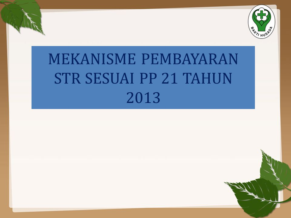 MEKANISME PEMBAYARAN STR SESUAI PP 21 TAHUN 2013