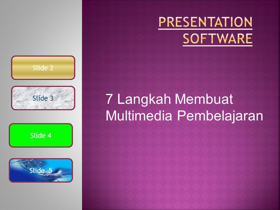 7 Langkah Membuat Multimedia Pembelajaran Slide 2 Slide 4 Slide 3 Slide 5