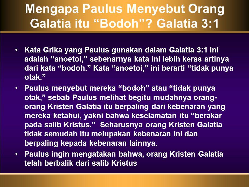 Mengapa Paulus Menyebut Orang Galatia itu Bodoh .
