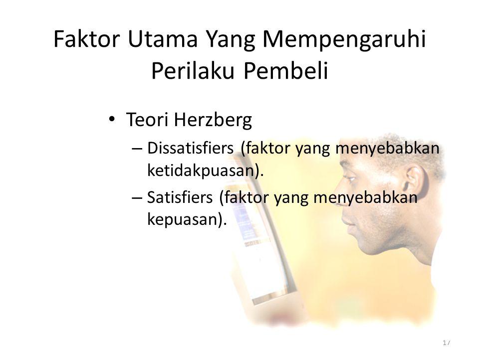 17 • Teori Herzberg – Dissatisfiers (faktor yang menyebabkan ketidakpuasan).