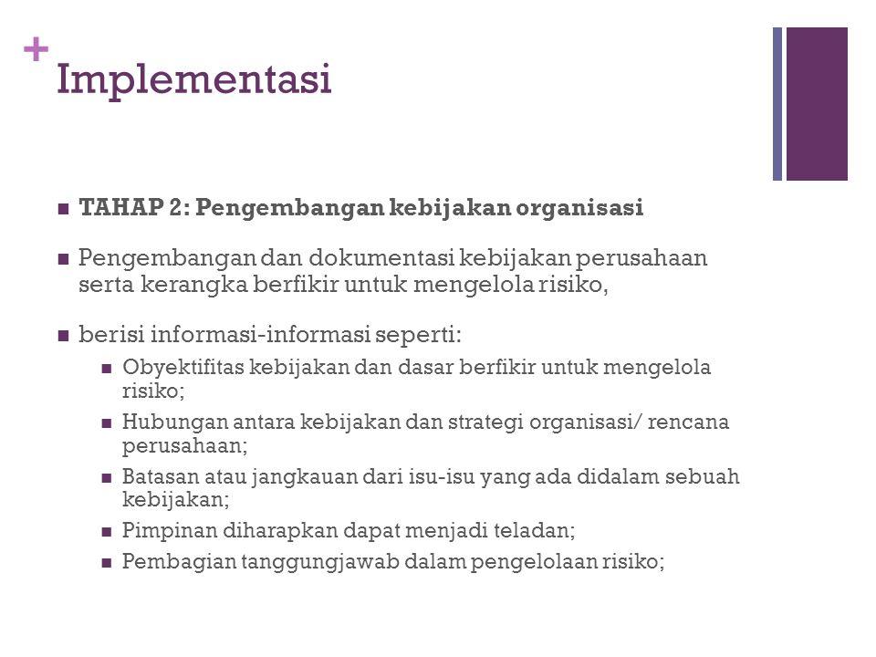 + Implementasi  TAHAP 2: Pengembangan kebijakan organisasi  Pengembangan dan dokumentasi kebijakan perusahaan serta kerangka berfikir untuk mengelol