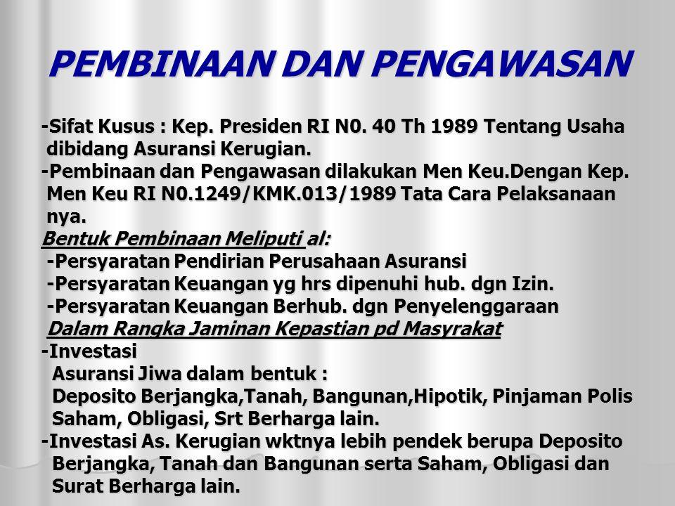 PEMBINAAN DAN PENGAWASAN -Sifat Kusus : Kep.Presiden RI N0.