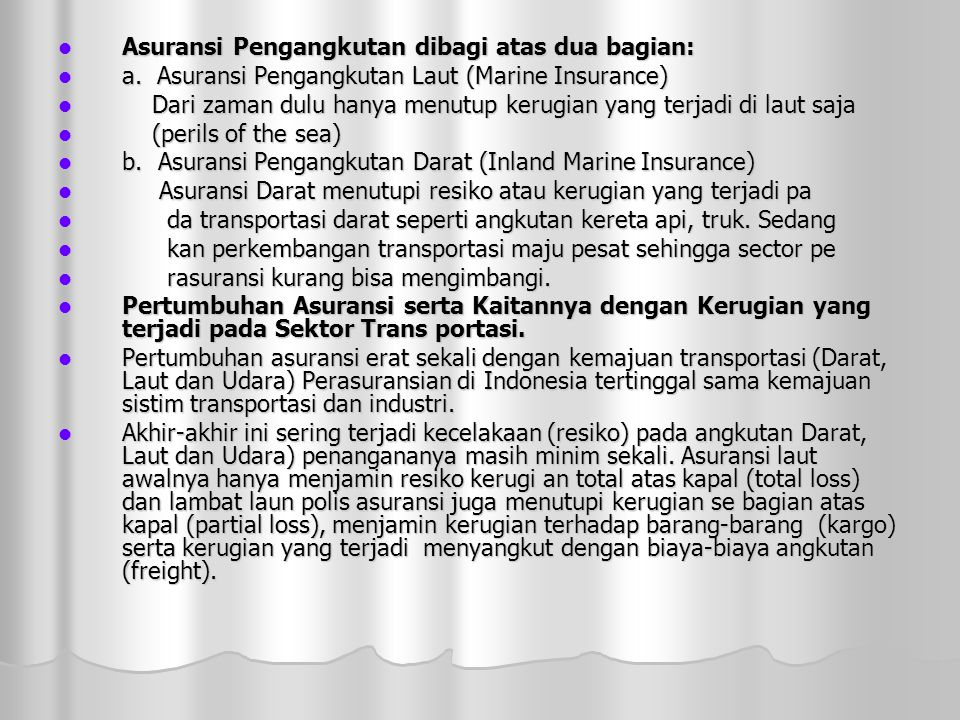  Asuransi Pengangkutan dibagi atas dua bagian:  a.
