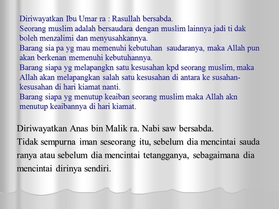 Diriwayatkan Ibu Umar ra : Rasullah bersabda.