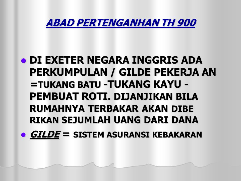 ABAD PERTENGANHAN TH 900 DDDDI EXETER NEGARA INGGRIS ADA PERKUMPULAN / GILDE PEKERJA AN =TUKANG BATU -TUKANG KAYU - PEMBUAT ROTI.