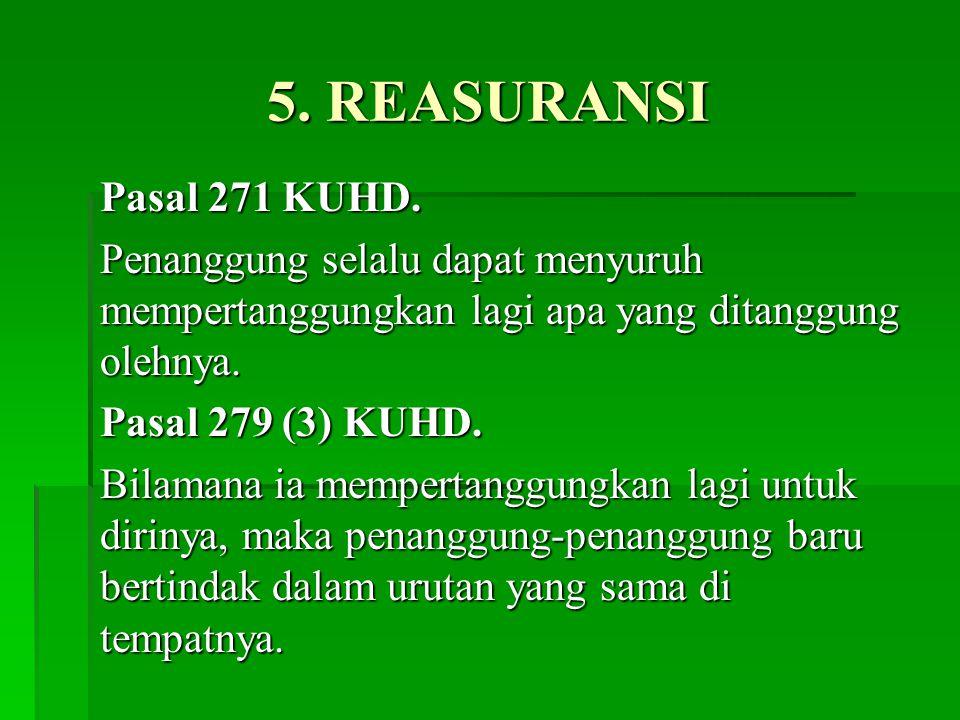 5.REASURANSI Pasal 271 KUHD.